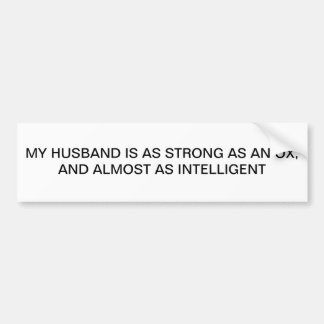 MY HUSBAND STRONG AS AN OX BUMPER STICKER