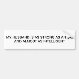 MY HUSBAND STRONG AS AN OX BUMPER STICKER