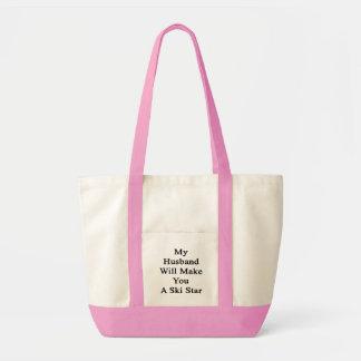My Husband Will Make You A Ski Star Impulse Tote Bag