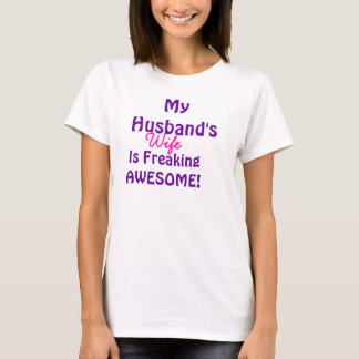 My Husbands Wife Is Freaking Awesome T-Shirt