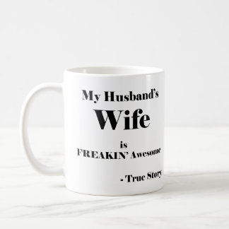 My Husband's Wife is Freekin' Awesome Coffee Mug
