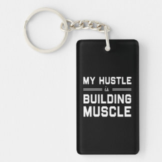 My Hustle is Building Muscle Single-Sided Rectangular Acrylic Key Ring