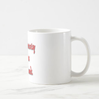 My Hypocrisy Knows No Bounds Coffee Mug