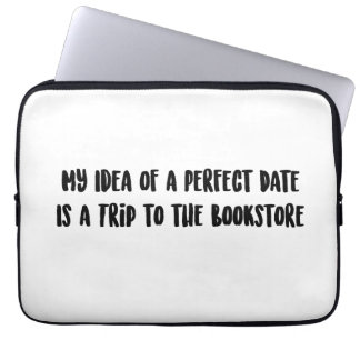 My Idea of a Perfect Date... Laptop Sleeves