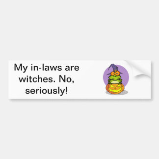 My in-laws are witches! bumper sticker