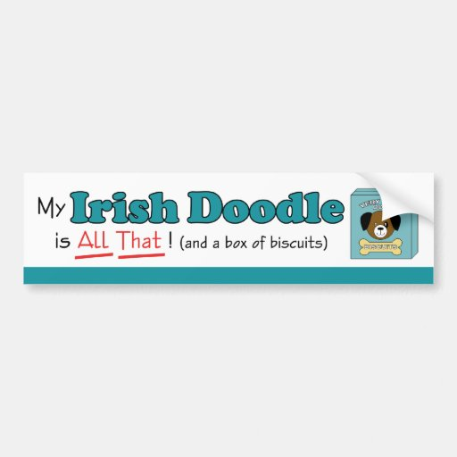 My Irish Doodle is All That! Bumper Stickers