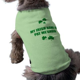 MY IRISH NAME IS PAT ME GROIN SHIRT