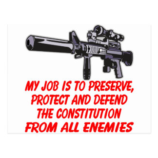 My Job Defend The Constitution From All Enemies Postcard