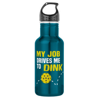 """""""My Job Drives me to Dink"""" Pickleball Water Bottle"""