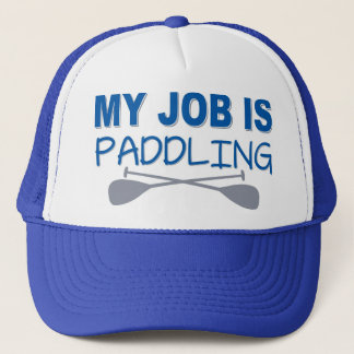 My Job Is Paddling Trucker Hat