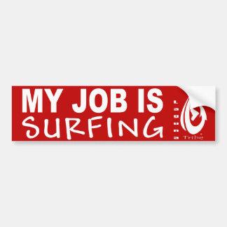 My Job Is SURFINF Bumper Sticker