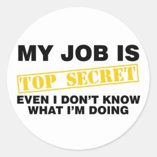 My Job Is Top Secret Round Sticker