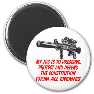 My Job Preserve Protect & Defend The Constitution Refrigerator Magnets