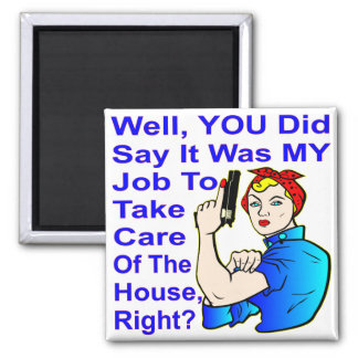 My Job To Take Care Of The House Square Magnet