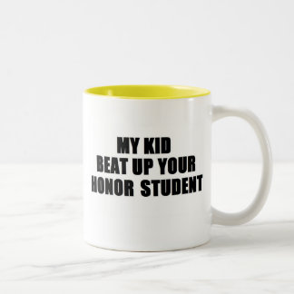 My kid Beat Up Your Honor Student Coffee Mugs