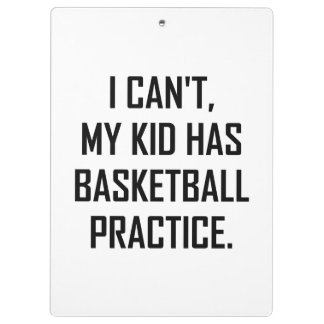 My Kid Has Basketball Practice Funny Clipboard