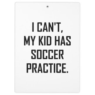 My Kid Has Soccer Practice Funny Clipboard