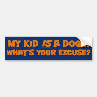 My Kid is a Dog Bumper Sticker