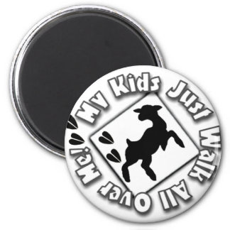 My Kid Just Walk All Over Me (Goat Kids) Magnet
