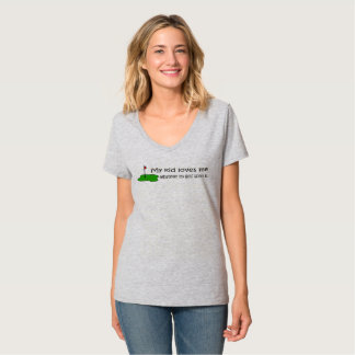 my kid loves me whatever my golf score is T-Shirt