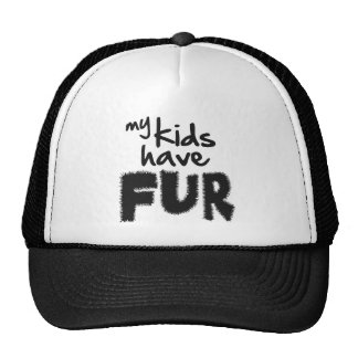 My kids have fur cap