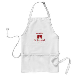 My Kids, LOVE, My Cooking!, (they do too!) Standard Apron
