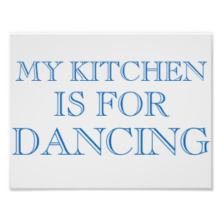 "My Kitchen Is For Dancing 8.5""x11"" Wall Art Photographic Print"