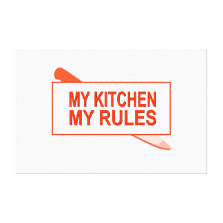 My Kitchen. My Rules. Fun Design for Kitchen Boss Canvas Prints