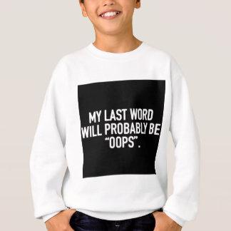 My last word sweatshirt