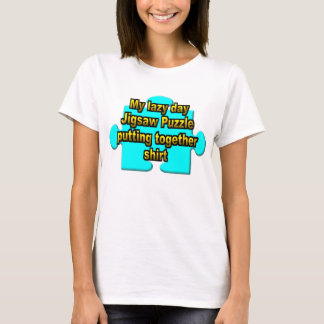 My Lazy Day Jigsaw Puzzle Shirt