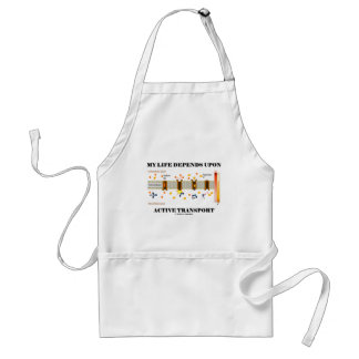 My Life Depends Upon Active Transport (Humor) Standard Apron