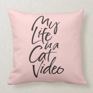 My Life is a Cat Video Black Lettering Blush Pink Cushion