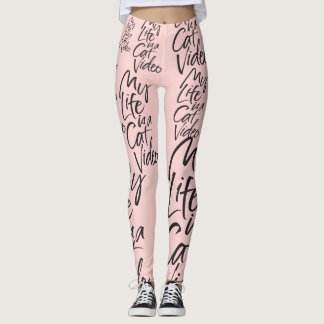 My Life is a Cat Video Black Lettering Blush Pink Leggings