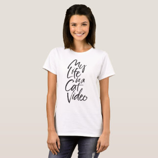 My Life is a Cat Video Sleek Black Hand Lettering T-Shirt