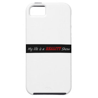 My life is a reality show iPhone 5 covers