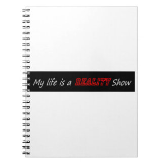 My life is a reality show notebook