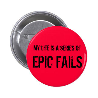 My life is a series of Epic Fails Badge/Button 6 Cm Round Badge