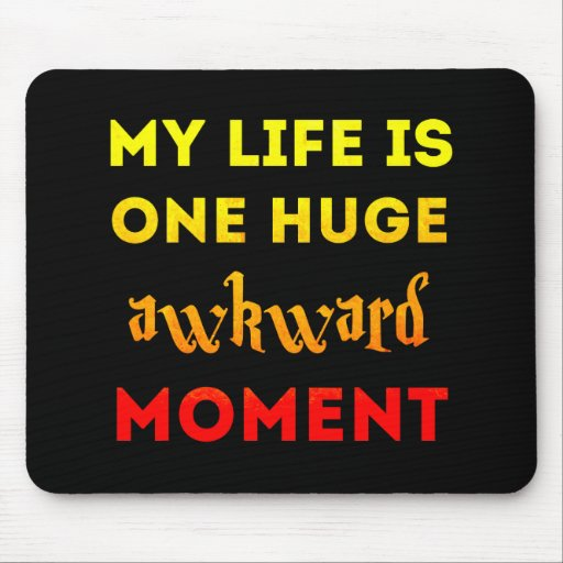 My life is awkward mousepads