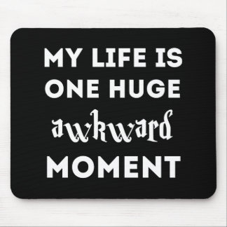 My life is awkward mouse pad