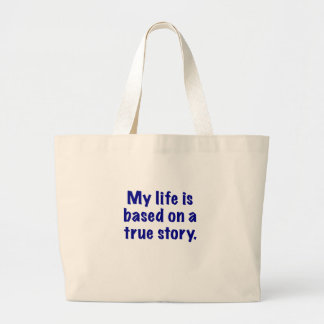 My Life is Based on a True Story Bag
