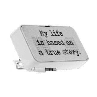 My Life Is Based on a True Story Laptop Speaker