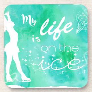 My Life is on the ice Figure Skating Design Beverage Coaster