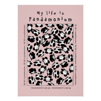 My life is panda-monium posters