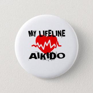 MY LIFE LINA AIKIDO MARTIAL ARTS DESIGNS 6 CM ROUND BADGE