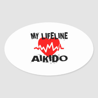 MY LIFE LINA AIKIDO MARTIAL ARTS DESIGNS OVAL STICKER