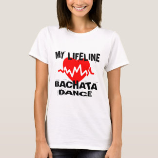 MY LIFE LINA BACHATA DANCE DESIGNS T-Shirt