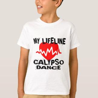 MY LIFE LINA CALYPSO DANCE DESIGNS T-Shirt