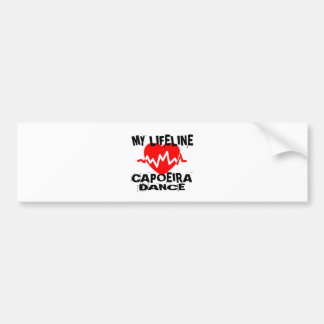 MY LIFE LINA CAPOEIRA DANCE DESIGNS BUMPER STICKER