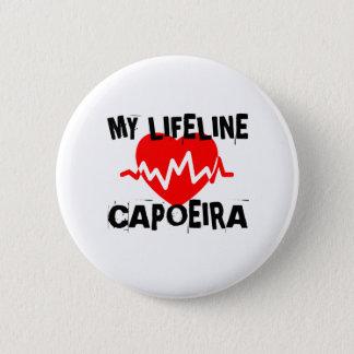 MY LIFE LINA CAPOEIRA MARTIAL ARTS DESIGNS 6 CM ROUND BADGE