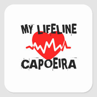 MY LIFE LINA CAPOEIRA MARTIAL ARTS DESIGNS SQUARE STICKER
